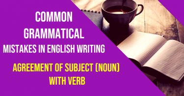 Agreement of subject (Noun) with verb | Common grammatical mistakes in English writing