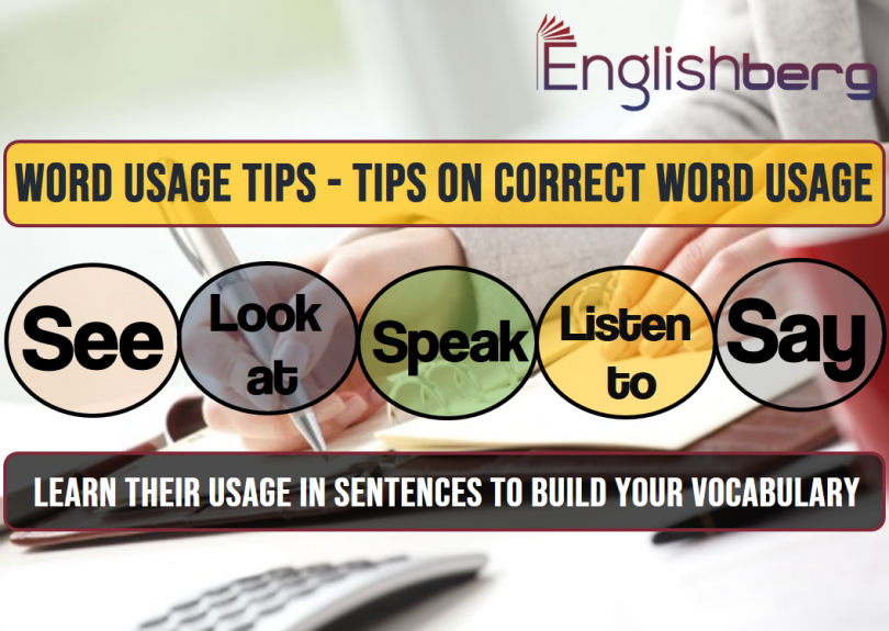 4 Word Usage Tips See, Look at, Hear, Listen to, Speak and Say