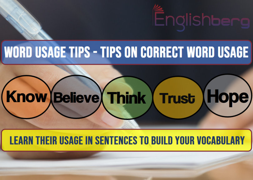 5 Word Usage Tips See, Know, Believe, Think, Suppose, Trust and Hope