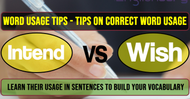 6 Word Usage Tips intend, wish