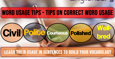9 Word Usage Tips Civil, Polite, Courteous, Polished, Well-bred
