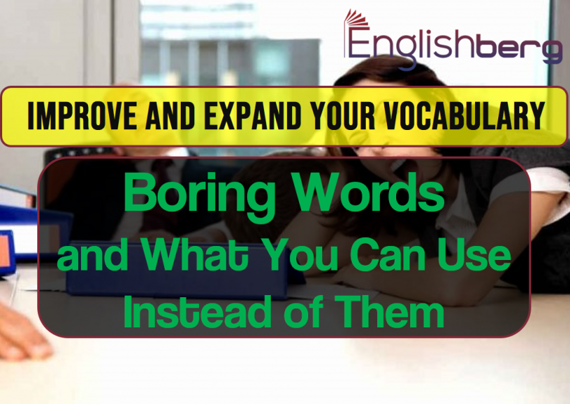 Boring Words and What You Can Use Instead of Them