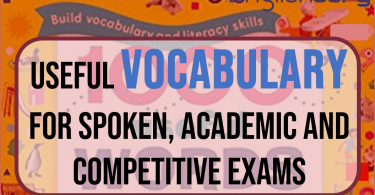 Useful Vocabulary for Spoken, Academic and Competitive Exams, Part 1