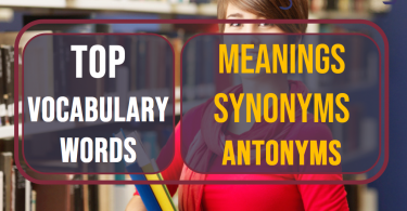 Top 10 vocabulary words with meanings, synonyms and antonyms, Day-3 | Exam Vocab