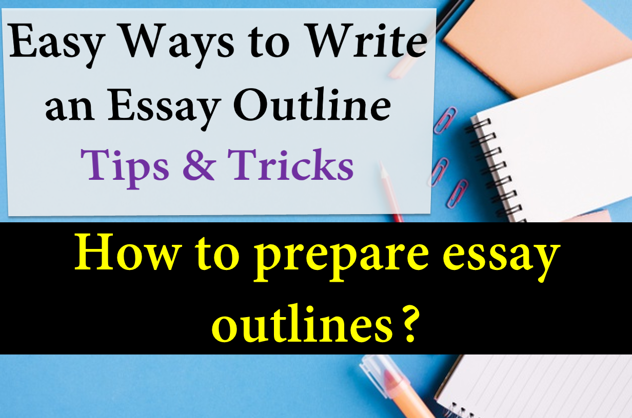 How to prepare essay outlines