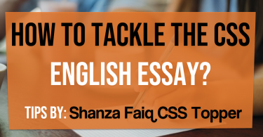 Tips by Shanza Faiq CSS Topper on how to tackle essay as under:- 1. Ask the examiner for a second answer booklet and open its last page. Take a pencil, and write 'rough work' on top of the last page and do your brainstorming over here. Make a rough outline here, and it's completely okay to take 2-3 pages for rough work. After you're done, cross the pages with a line, to let the examiner know that this was simply your rough work. When you do your rough work, keep asking yourself how each point connects to the topic; one of the biggest mistakes that kids make is that they mention points that are not connected to the topic. 2. Your outline should not be longer than 2.5 pages, and can ideally be 2 pages long. Please refrain from long outlines - the whole point of an outline is to make it easy for the examiner to understand what you've included in your essay. Please do not make long, extremely detailed outlines that end up being a headache for the examiner to understand. 3. Make sure you include all the main examples that you will be using in your essay in your outline. So, whatever example you're using to substantiate your points - include them in your outline. Show the examiner that you aren't just randomly writing points, but that you have the knowledge and facts to back up your points. Show the examiner that you're well read and well prepared. 4. Back up each argument of yours with 1-2 examples, not more, otherwise you'll end up with some arguments that are too heavily substantiated and some that aren't as adequately substantiated. Maintain a balance. How to tackle essay 5. Write each argument in a separate paragraph, but only ONE argument per paragraph. I would recommend a length of not more than half a page, or three-quarters of a page for one paragraph. 6. Think of each paragraph as a mini essay; each paragraph MUST have an intro sentence, which contains the main point that you will be explaining in your essay. Then it should have a body where you elaborate your m