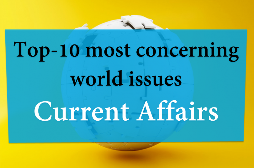 Global challenges   Top-10 most concerning world issues   Current Affairs
